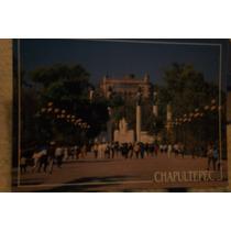 Postales De Castillo De Chapultepec, Ciudad De Mexico, Df