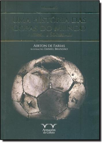 a31879565f História Das Copas Do Mundo Futebol E Sociedade