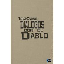 Dialogos Con El Diablo - Taylor Caldwell - Libro
