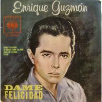 Enrique Guzman Dame Felicidad Vinilo Ep Doble Muy Raro