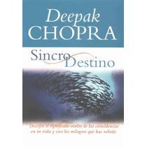 Chopra Deepak - Sincro Destino - Libro