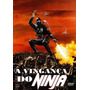Trilogia Ninja 1,2,3 A Maquina Assassina A Vingança Do Ninja