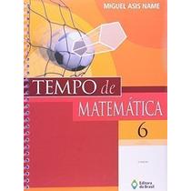 Livro Tempo De Matemática. 6º Ano - 2ª Ed. Miguel Asis Name