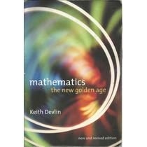 La Nueva Era Dorada De Las Matemáticas. Keith Devlin.