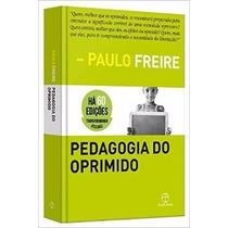 Pedagogia Do Oprimido Livro Paulo Freire