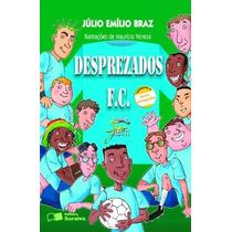 Desprezados F. C. Júlio Emílio Braz Editora Saraiva