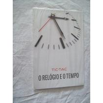 Livro - Tic-tac - O Relógio E O Tempo - Literatura Nacional