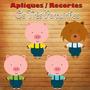 Pacote Com 20 Apliques / Recorte - Os Três Porquinhos