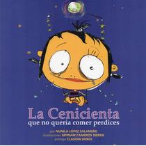 Cenicienta Que No Quiere Comer Perdices López Salamero (na)