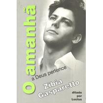 O Amanhã A Deus Pertence Zibia Gasparetto