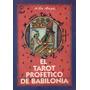 El Tarot Profetico De Babilonia - Alba Arigos - Kier
