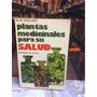 Plantas Medicinales Para Su Salud. G R Callizo