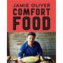 Comfort Food - Jamie Oliver - Tapa Dura - Grijalbo