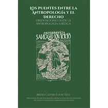 Los Puentes Entre La Antropologia Y El Derecho-ebook-libro