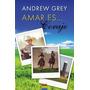 Amar Es ... Tener Coraje - Andrew Grey * Ediciones B