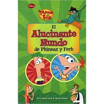 Alucinante Mundo De Phineas Y Ferb