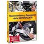 Manual De Reparacion Y Mantenimiento Mecánica De Motos