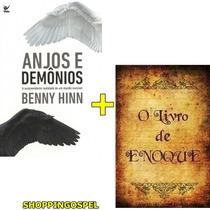 Anjos E Demônios Benny Hinn Livro + O Livro De Enoque