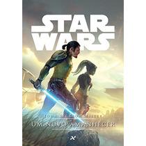 Star Wars. Um Novo Amanhecer Livro John Jackson Miller