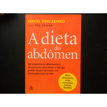 David Zinczenko, Ted Spiker - A Dieta Do Abdômen