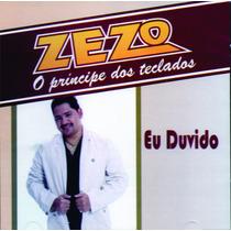 Cd Zezo O Principe Dos Teclados Eu Duvido Original