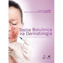 Livro - Toxina Botulinica Na Dermatologia