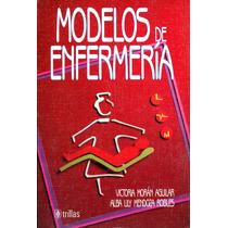 Modelos De Enfermeria - Moran Aguilar, Victoria / Trillas