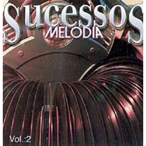 Cd Sucessos Melodia 2 Marcos Antônio Pedro Neves Melosweet