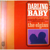 The Elgins Darling Baby Lp Importado Usa