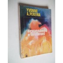 * Devassando O Invisivel - Yvonne A. Pereira - Livro