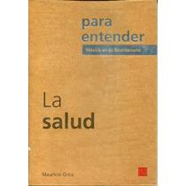 Para Entender La Salud - Mauricio Ortiz / Nostra