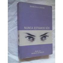 * Livro - Marcelo Cezar - Nunca Estamos Sós - Religião