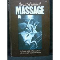Gordon Inkeles, Murray Todris, The Art Of Sensual Massage.