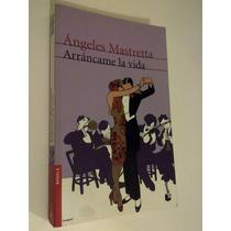 Arráncame La Vida , Ángeles Mastretta