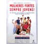 Mulheres Fortes Sempre Jovens - Exercícios Com Pesos - 1998