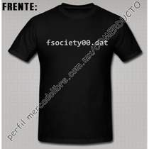 Playera Mr Robot Fsociety.dat Playeras Mister Robot Tuld