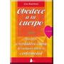 Libro Obedece A Tu Cuerpo Naturismo-salud-cuerpo-medicina