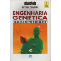 Engenharia Genética O Sétimo Dia Da Criação Fatima Oliveira