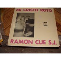 Disco De Acetato Mi Cristo Roto Ramon Cue