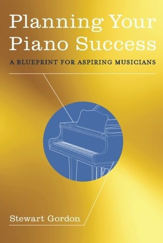 Book planning your piano success a blueprint for aspir book planning your piano success a blueprint for aspir malvernweather Choice Image