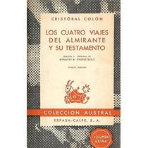 Libro De Historia : Los 4 Viajes & El Testamento De C. Colón