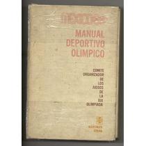 México 68 Manual Deportivo Olímpico / Comité Organizador De