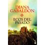 Ecos Del Pasado. 7º Serie Forastera. Diana Gabaldon