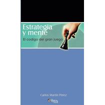 Martin Perez - Estrategia Y Mente El Codigo Del Gran Juego
