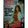 Revista Caras 1624 Video Porno Peña Ghidone Fort Eguia Cirio