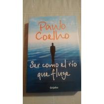 Libro Ser Como El Rio Que Fluye / Paulo Coelho