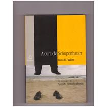 A Cura De Schopenhauer - Relato De Processo De Terapia