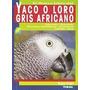 Yaco O Loro Gris Africano, Nuevo Libro; Maggie Envío Gratis