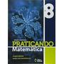 Praticando Matemática - 8º Ano 3ª Edição Álvaro Andrini