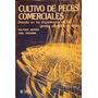 Cultivo De Peces Comerciales. B. Hepher / Y. Pruginin